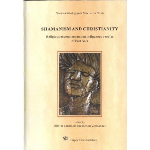 Shamanism and Christianity by O. Lardinois and B. Vermander